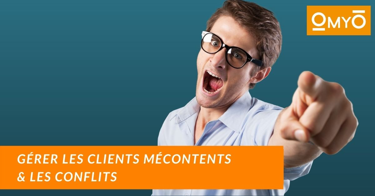 Gérer les clients mécontents et les conflits