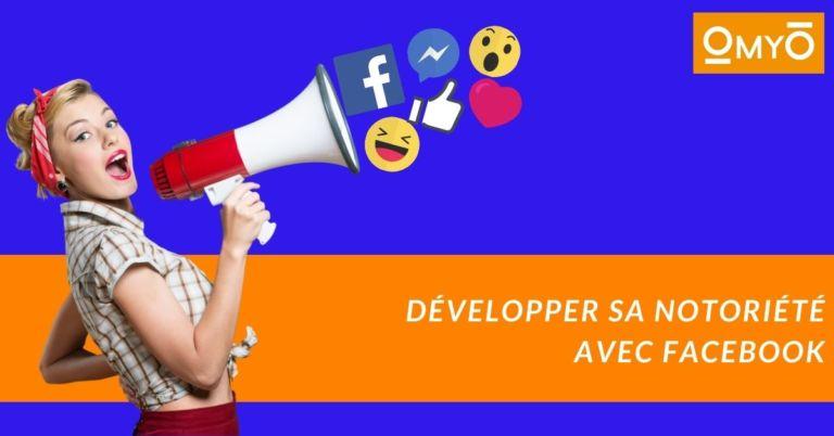 Développer sa notoriété avec Facebook