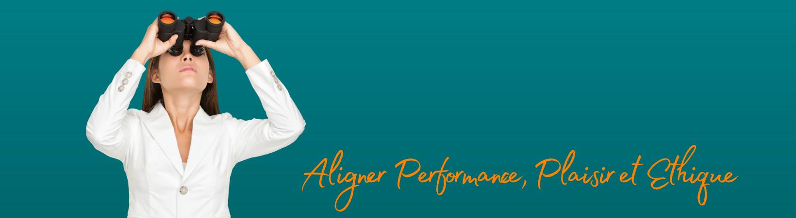 Aligner performance, plaisir et éthique